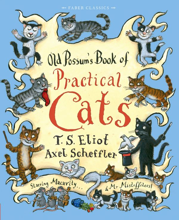 Old Possum's Book Of Practical Cats by T.S. Eliot with illustrations by Axel Scheffler